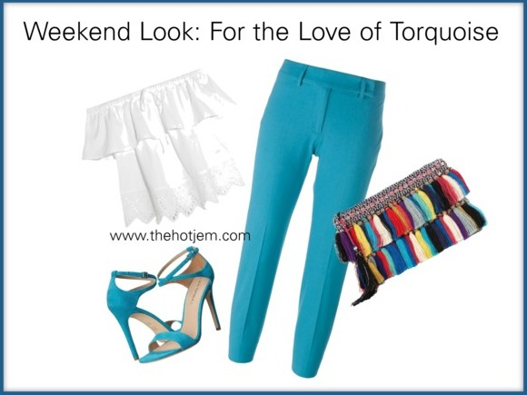 Weekend Look - For the Love of Torquoise