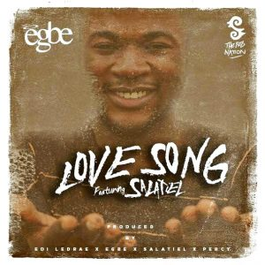 """FAVORITE SONG OF THE DAY: """"LOVE SONG"""" BY EGBE FEATURING THE AMAZING SALATIEL!!"""